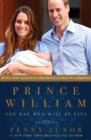 Prince William : The Man Who Will Be King - eBook