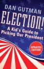 Election! : A Kid's Guide to Picking Our President - eBook