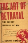 The Art of Betrayal : The Secret History of MI6: Life and Death in the British Secret Service - eBook