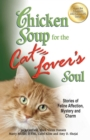 Chicken Soup for the Cat Lover's Soul : Stories of Feline Affection, Mystery and Charm - eBook