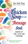 Chicken Soup for the Teenage Soul : Stories of Life, Love and Learning - eBook