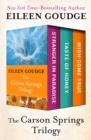 The Carson Springs Trilogy : Stranger in Paradise, Taste of Honey, and Wish Come True - eBook