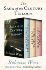 The Saga of the Century Trilogy : The Fountain Overflows, This Real Night, and Cousin Rosamund - eBook