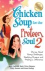 Chicken Soup for the Preteen Soul 2 : Stories About Facing Challenges, Realizing Dreams and Making a Difference - eBook