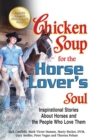 Chicken Soup for the Horse Lover's Soul : Inspirational Stories About Horses and the People Who Love Them - eBook