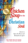 Chicken Soup for the Christian Soul : Stories to Open the Heart and Rekindle the Spirit - eBook