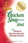 A 2nd Helping of Chicken Soup for the Soul : More Stories to Open the Heart and Rekindle the Spirit - eBook