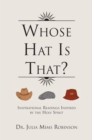Whose Hat Is That? : Inspirational Readings Inspired by the Holy Spirit - eBook