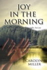 Joy in the Morning : Weeping May Endure for a Night, but Joy Cometh in the Morning - eBook