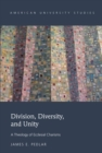 Division, Diversity, and Unity : A Theology of Ecclesial Charisms - eBook