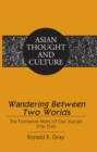Wandering Between Two Worlds : The Formative Years of Cao Xueqin 1715-1745 - eBook