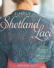 Simply Shetland Lace : 6 Knitted Stitches, 20 Beautiful Projects - Book