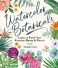 Watercolour Botanicals : Learn to Paint Your Favorite Plants and Florals - Book