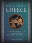 Ancient Greece : Everyday Life in the Birthplace of Western Civilization - Book