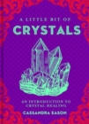 A Little Bit of Crystals : An Introduction to Crystal Healing - Book