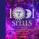 1001 Spells : The Complete Book of Spells for Every Purpose - Book
