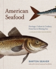 American Seafood : Heritage, Culture & Cookery From Sea to Shining Sea - Book