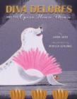 Diva Delores and the Opera House Mouse - Book