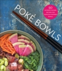 Poke Bowls : 50 Nutrient-Packed Recipes for Hawaiian-Inspired Bowls - Book