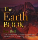The Earth Book : From the Beginning to the End of Our Planet, 250 Milestones in the History of Earth Science - Book
