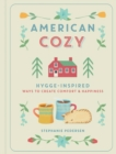 American Cozy : Hygge-inspired Ways to Create Comfort & Happiness - Book