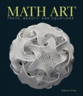 Math Art : Truth, Beauty, and Equations - Book