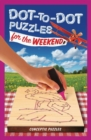 Dot To Dot Puzzles For The Weekend - Book