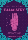 A Little Bit of Palmistry : An Introduction to Palm Reading - Book