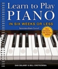 Learn to Play Piano in Six Weeks or Less: Intermediate Level - Book
