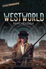 Westworld Psychology : Violent Delights - Book