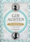 Gin Austen : 50 Cocktails to Celebrate the Novels of Jane Austen - Book