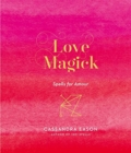 Love Magick : Spells for Amour - Book