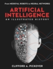 Artificial Intelligence: An Illustrated History : From Medieval Robots to Neural Networks - Book