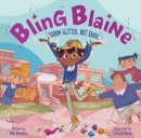 Bling Blaine : Throw Glitter, Not Shade - Book