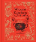 Wiccan Kitchen : A Guide to Magickal Cooking & Recipes - Book
