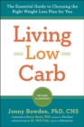 Living Low Carb : The Complete Guide to Choosing the Right Weight Loss Plan for You - Book