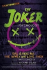 The Joker Psychology : Evil Clowns and the Women Who Love Them - Book