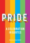 Pride : A Celebration in Quotes - Book