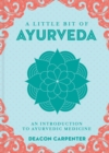 Little Bit of Ayurveda, A : An Introduction to Ayurvedic Medicine - Book