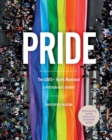 Pride: The Lgbtq+ Rights Movement : A Photographic Journey - Book