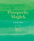 Prosperity Magick : Spells for Wealth - Book