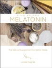 Melatonin : The Natural Sleep Supplement for Better Sleep - Book
