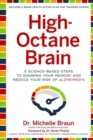 High-Octane Brain : 5 Science-Based Steps to Sharpen Your Memory and Reduce Your Risk of Alzheimer's - Book