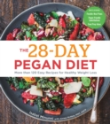 The 28-Day Pegan Diet : More than 120 Easy Recipes for Healthy Weight Loss - Book