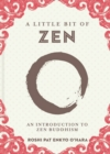 A Little Bit of Zen : An Introduction to Zen Buddhism - Book