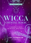 Wicca Crystal Magic, Volume 4 : A Beginner's Guide to Crystal Spellcraft - Book