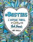 #Besties : A Keepsake Journal of Q&As for Best Friends - Book
