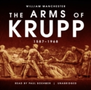 The Arms of Krupp : 1587-1968 - eAudiobook