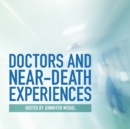 Doctors and Near-Death Experiences - eAudiobook