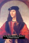 The Scottish History of James IV, - eBook
